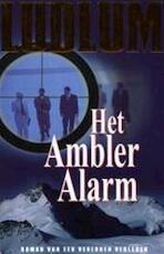 Het Ambler Alarm - Robert Ludlum (ISBN 9789024548064)