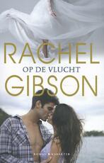 Op de vlucht - Rachel Gibson (ISBN 9789045212074)