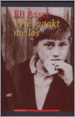 Wie maakt me los - E. Asser (ISBN 9789075323832)