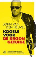 Kogels voor de kroongetuige - John van den Heuvel (ISBN 9789048845590)