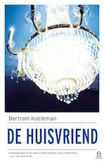 De huisvriend - Bertram Koeleman (ISBN 9789046706619)