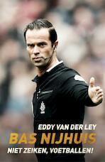 Bas Nijhuis - Eddy van der Ley, Eddy van der van der Ley (ISBN 9789048845194)