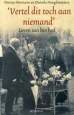 'Vertel dit toch aan niemand' - Dorine Hermans, Daniela Hooghiemstra (ISBN 9789045848624)