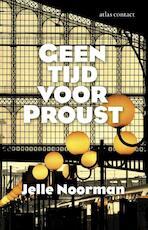 Geen tijd voor Proust - Jelle Noorman (ISBN 9789025442767)