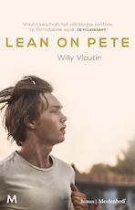 Lean on Pete - Willy Vlautin (ISBN 9789402311464)
