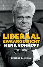 Liberaal zwaargewicht - Diederick Slijkerman (ISBN 9789044633825)