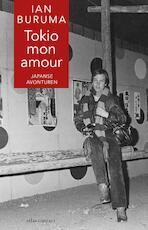 Tokio mon amour - Ian Buruma (ISBN 9789045030494)