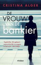De vrouw van de bankier - Cristina Alger (ISBN 9789046824382)