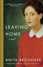 Leaving Home - Anita Brookner (ISBN 9781400095650)
