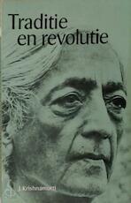 Traditie en revolutie - J. Krishnamurti, H.W. Methorst (ISBN 9789020254228)