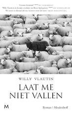 Laat me niet vallen - Willy Vlautin (ISBN 9789029093224)