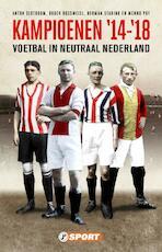 Kampioenen '14 - '18 - Anton Slotboom, Roger Rossmeisl, Herman Starink, Menno Pot (ISBN 9789089753533)