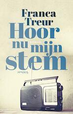 Hoor nu mijn stem - Franca Treur (ISBN 9789044629132)