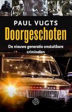 Doorgeschoten - Paul Vugts (ISBN 9789463623476)