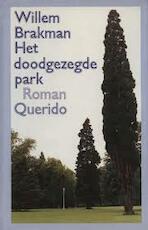Het doodgezegde park - Brakman (ISBN 9789021453941)