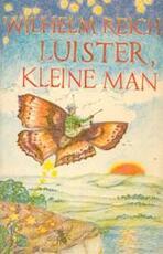 Luister, kleine man - Wilhelm Reich, Rob van Hagen (ISBN 9789023411093)