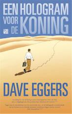 Een hologram voor de koning - Dave Eggers (ISBN 9789048817016)