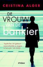 De vrouw van de bankier - Cristina Alger (ISBN 9789046824399)