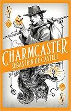 Spellslinger 3: Charmcaster - Sebastien De Castell (ISBN 9781471406720)