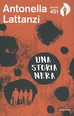 Una storia nera - Antonella Lattanzi (ISBN 9788804686507)