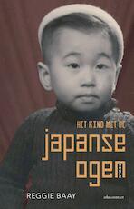 Het kind met de Japanse ogen - Reggie Baay (ISBN 9789025453381)