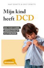 Mijn kind heeft DCD - Kaat Dewitte (ISBN 9789401454605)