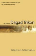 The Legend of Dagad Trikon - Grégoire de Kalbermatten (ISBN 9781932406016)