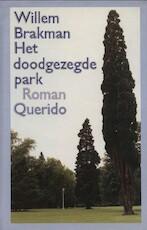 Het doodgezegde park - Willem Brakman (ISBN 9789021453958)