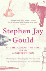 The hedgehog, the fox, and the magister's pox - Stephen Jay Gould (ISBN 9780099440826)