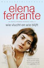 Wie vlucht en wie blijft - Elena Ferrante (ISBN 9789028427976)