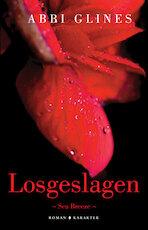 Losgeslagen - Abbi Glines (ISBN 9789045217437)