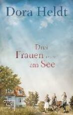 Drei Frauen am See - Dora Heldt (ISBN 9783423262064)