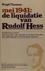 Mei 1941: de liquidatie van Rudolf Hess