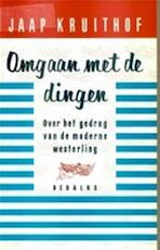 Omgaan met de dingen - Jaap Kruithof (ISBN 9789052810294)