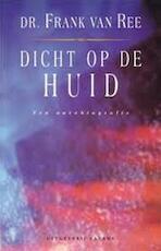 Dicht op de huid - Frank van Ree (ISBN 9789050181150)