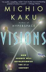 Visions - Michio Kaku (ISBN 9780385484992)