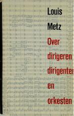 Over dirigeren, dirigenten en orkesten