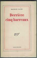 Derrière cinq barreaux - Maurice Sachs