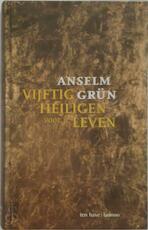 Vijftig heiligen voor je leven - Anselm Grün, Jantsje Post