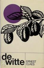 De witte - Ernest Claes (ISBN 9028410376)