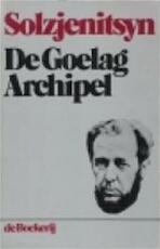 De Goelag Archipel 1918-1956 [ deel 1 ]