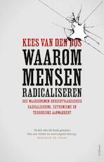 Waarom mensen radicaliseren - Kees van den Bos (ISBN 9789044638516)