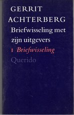 Gerrit Achterberg, briefwisseling met zijn uitgevers Bert Bakker, A. A. Balkema, C. A. J. van Dishoeck, A. Marja, A. A. M. Stols & Jan Vermeulen - Gerrit Achterberg, Bert Bakker, R. L. Fokkema (ISBN 9789021450421)
