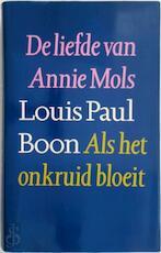 De liefde van annie Mols - Als het onkruid bloeit - Louis Paul Boon