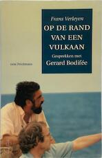 Op de rand van een vulkaan - Frans Verleyen, Gerard Bodifée (ISBN 9789028917880)