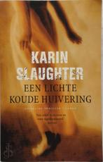 Een lichte koude huivering - Karin Slaughter (ISBN 9789023419631)