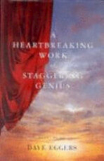 A Heartbreaking Work of Staggering Genius - Dave Eggers (ISBN 9780330484640)