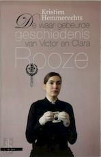 De waar gebeurde geschiedenis van Victor en Clara Rooze - Kristien Hemmerechts (ISBN 9789045015521)