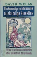 Merkwaardige en interessante wiskundige kwesties - David Graham Wells, Jos Den Bekker (ISBN 9789035121546)