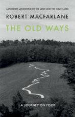 The Old Ways - Robert Macfarlane (ISBN 9780241143810)